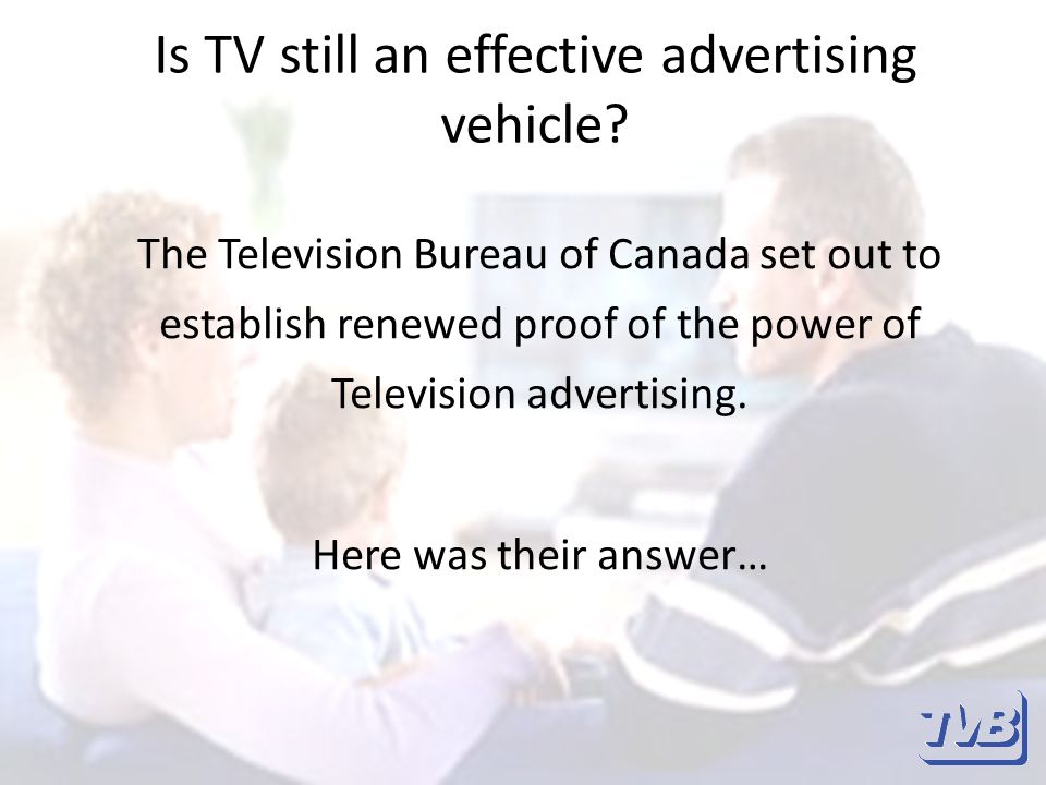 Is TV still an effective advertising vehicle.