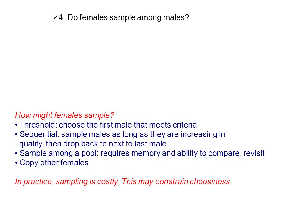 4. Do females sample among males. How might females sample.