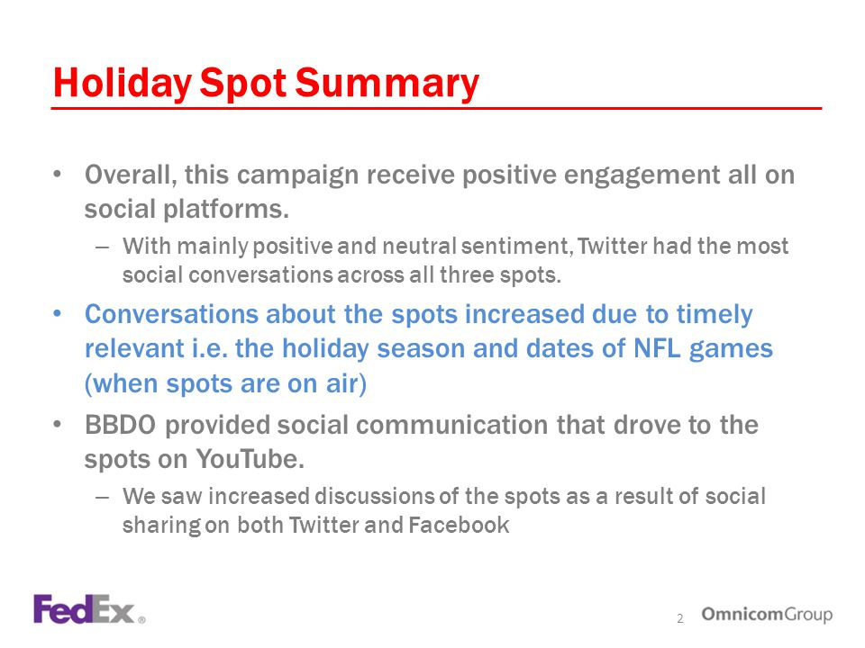 Holiday Spot Summary Overall, this campaign receive positive engagement all on social platforms.