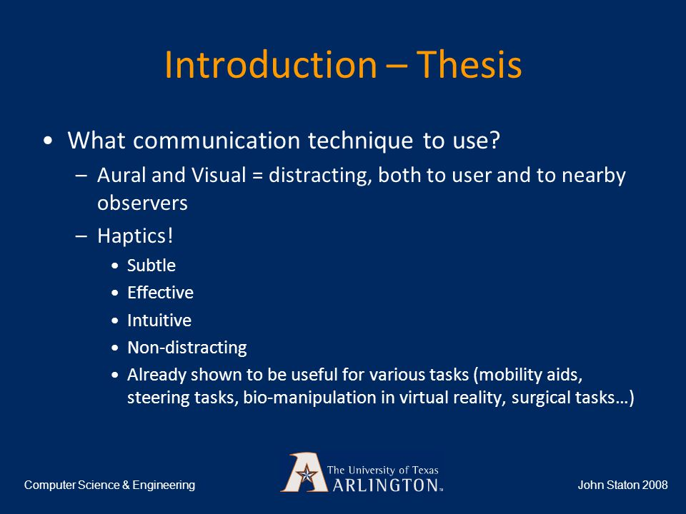 Introduction – Thesis John Staton 2008Computer Science & Engineering What communication technique to use.