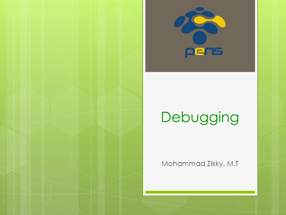 Debugging Mohammad Zikky, M.T