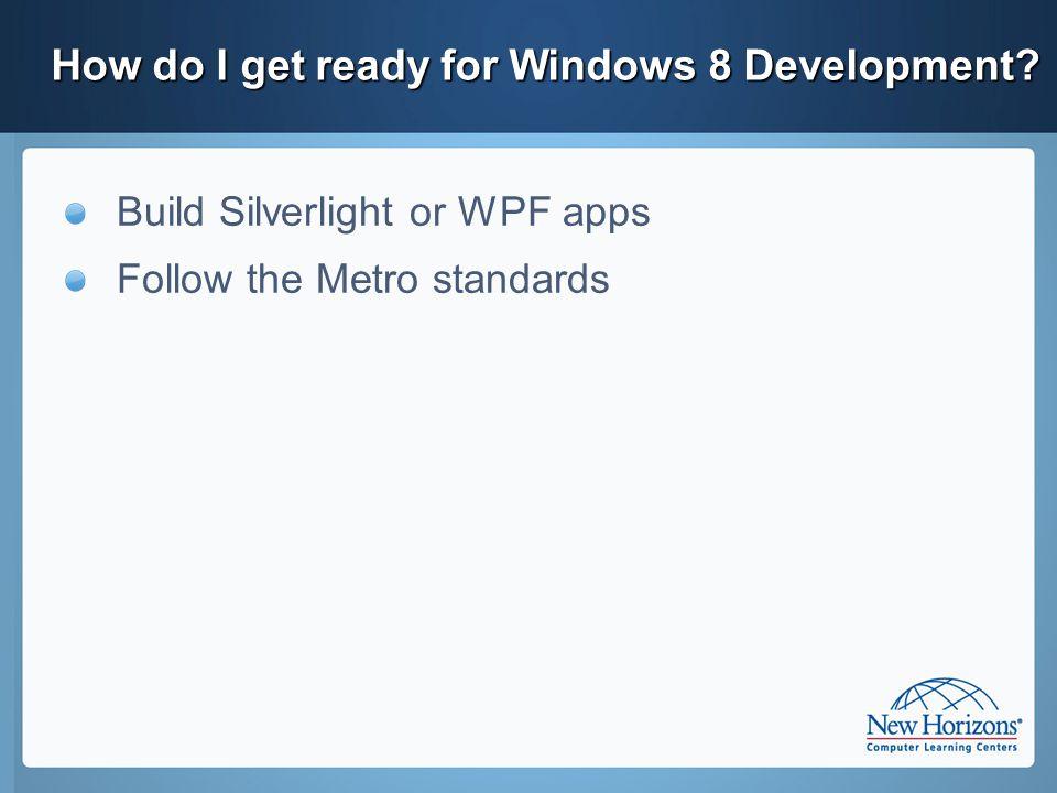 How do I get ready for Windows 8 Development.