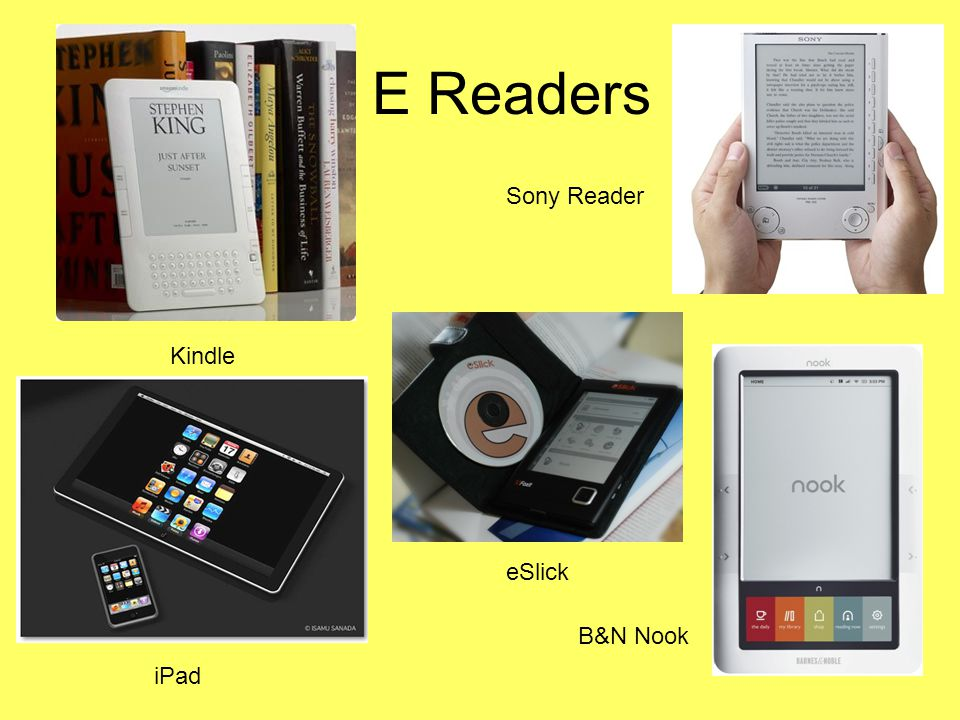 E Readers Kindle eSlick Sony Reader iPad B&N Nook