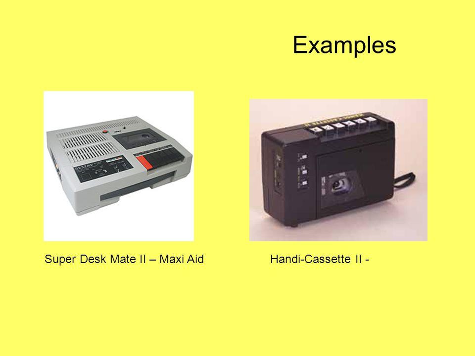 Examples Super Desk Mate II – Maxi AidHandi-Cassette II -