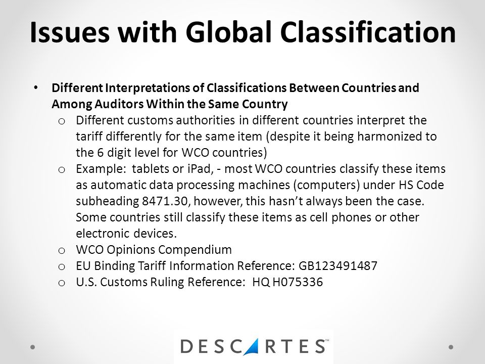 Issues with Global Classification Different Interpretations of Classifications Between Countries and Among Auditors Within the Same Country o Differen
