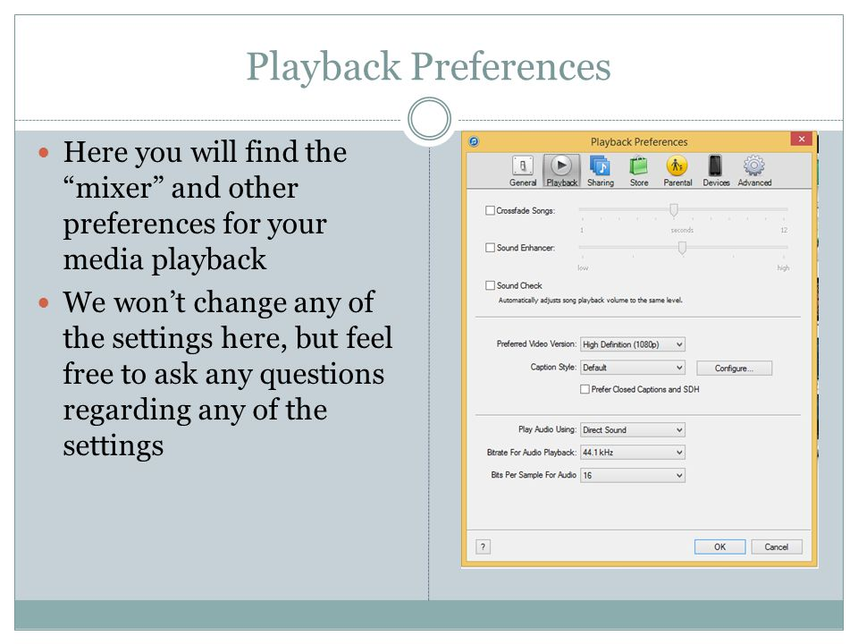 Playback Preferences Here you will find the mixer and other preferences for your media playback We won't change any of the settings here, but feel free to ask any questions regarding any of the settings