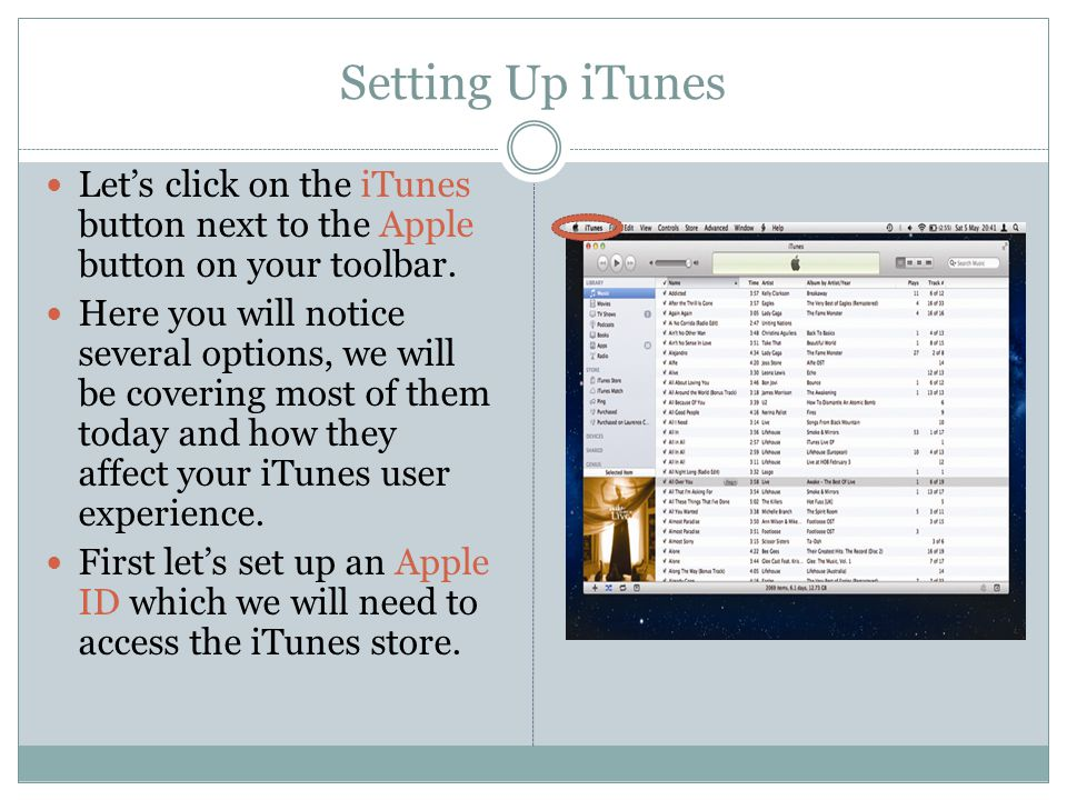 Setting Up iTunes Let's click on the iTunes button next to the Apple button on your toolbar.