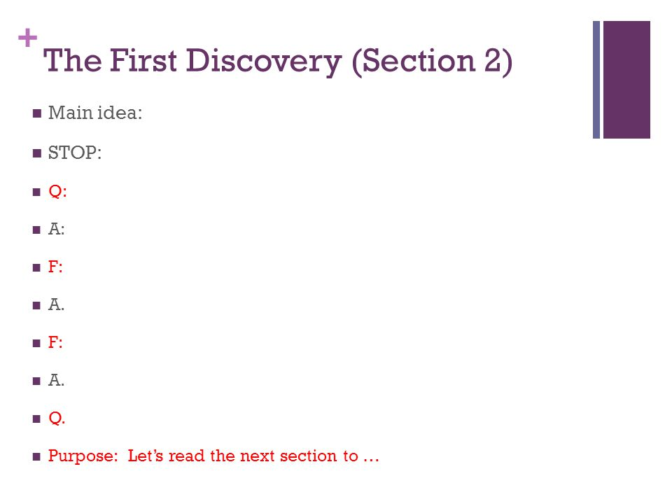+ The First Discovery (Section 2) Main idea: STOP: Q: A: F: A.