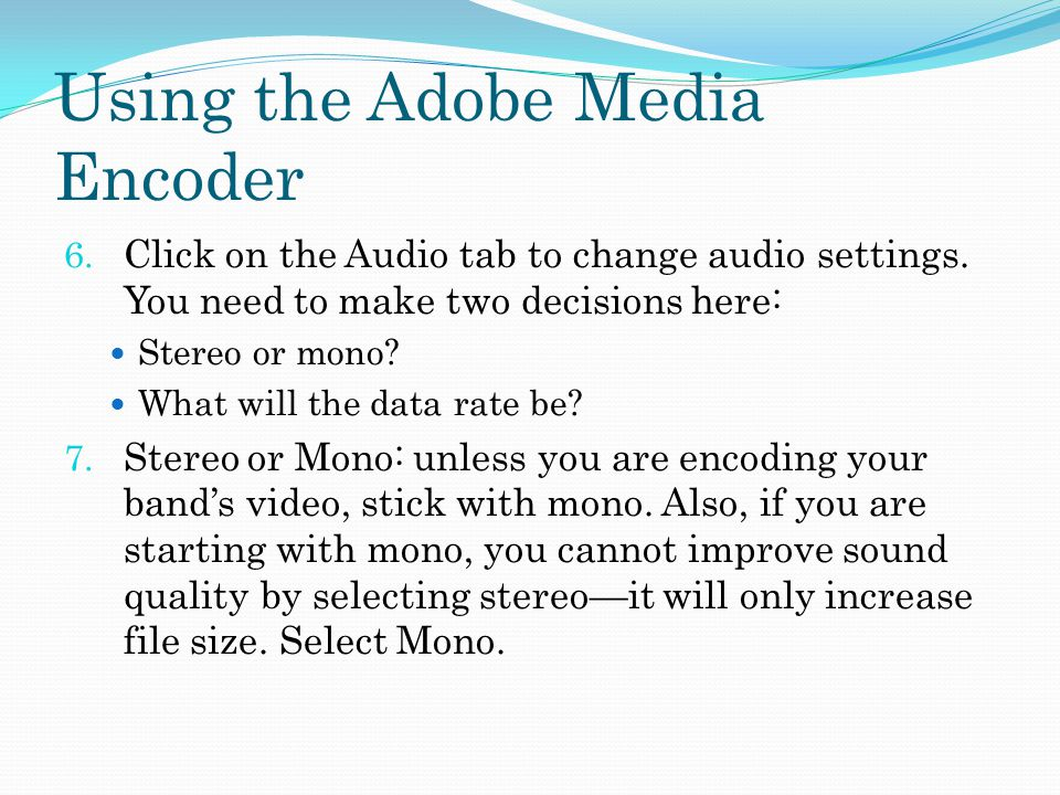 Using the Adobe Media Encoder 6. Click on the Audio tab to change audio settings.