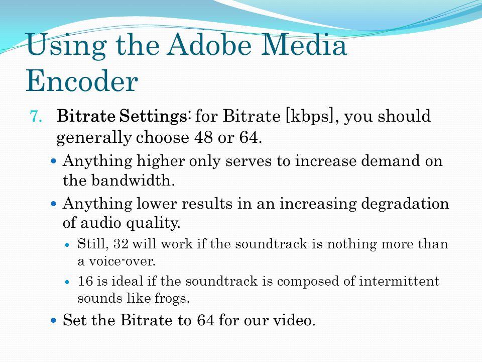 Using the Adobe Media Encoder 7.