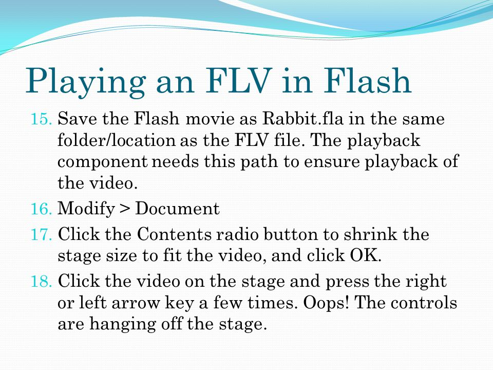Playing an FLV in Flash 15.