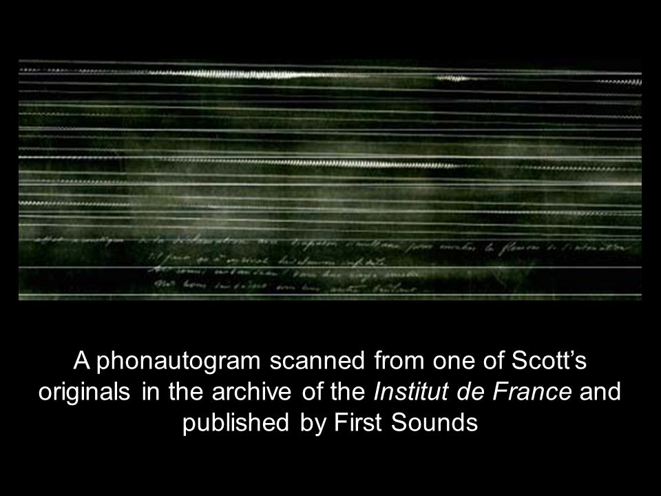 A phonautogram scanned from one of Scott's originals in the archive of the Institut de France and published by First Sounds
