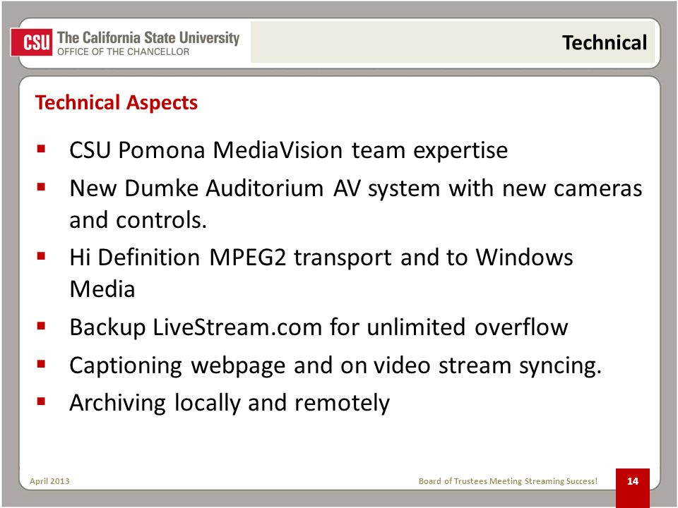 Technical Aspects April 2013Board of Trustees Meeting Streaming Success.