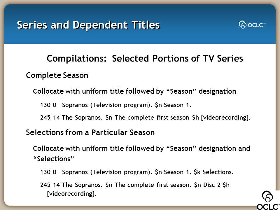 """Series and Dependent Titles Compilations: Selected Portions of TV Series Complete Season Collocate with uniform title followed by """"Season"""" designation"""