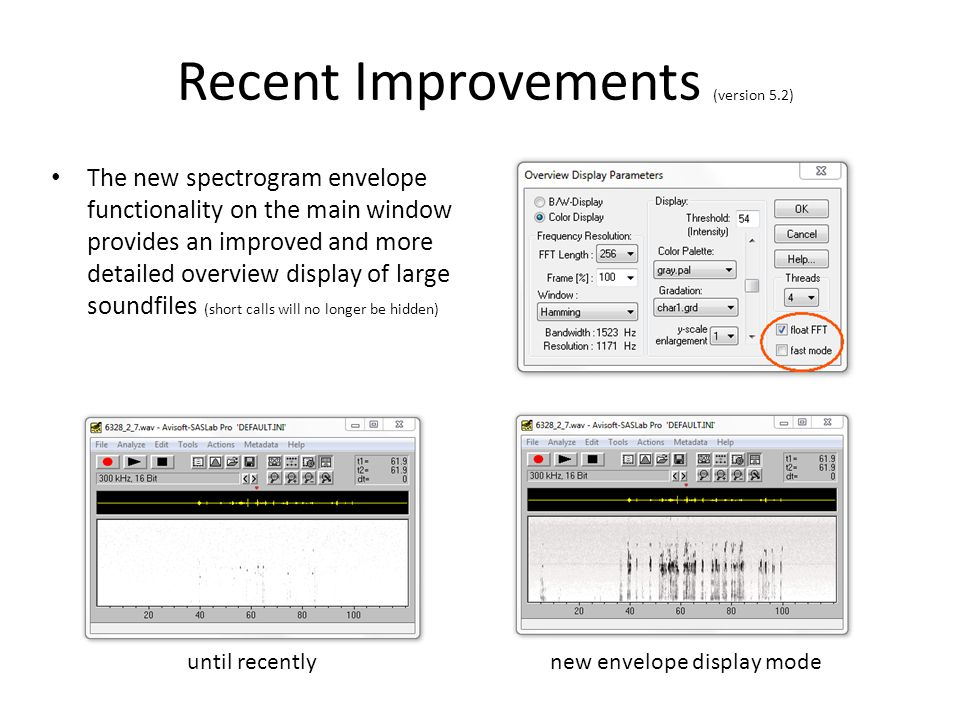 """Recent Improvements (version 5.2) The further improved Whistle Tracking algorithm can better detect short and rapidly frequency-modulated vocalizations while maintaing its (potential) ability of rejecting bedding noise (the """"min duration setting can now be further reduced and the """"max change setting can be further inreased than before) until recentlywith the new monotonic option activated"""