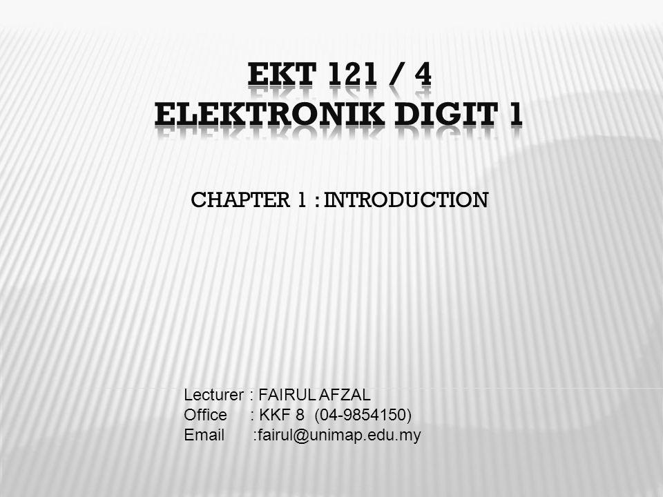 CHAPTER 1 : INTRODUCTION Lecturer : FAIRUL AFZAL Office : KKF 8 (04-9854150) Email :fairul@unimap.edu.my
