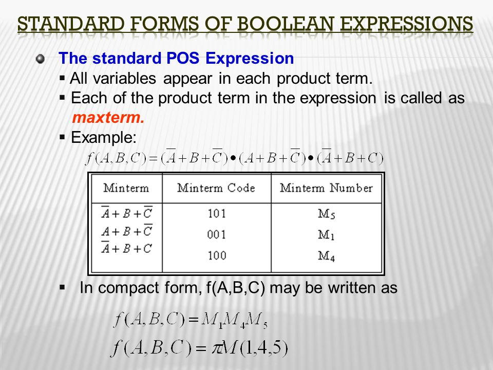 The standard POS Expression  All variables appear in each product term.  Each of the product term in the expression is called as maxterm.  Example: