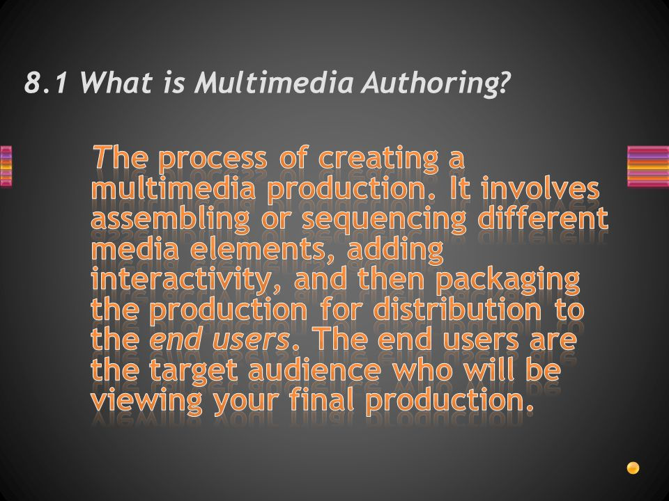 8.1 What is Multimedia Authoring?