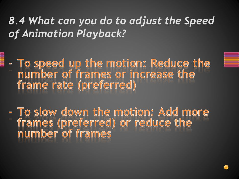 8.4 What can you do to adjust the Speed of Animation Playback?