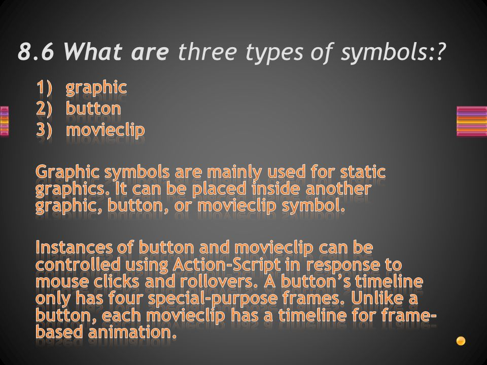 8.6 What are three types of symbols:?