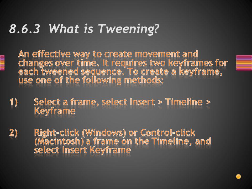 8.6.3 What is Tweening?