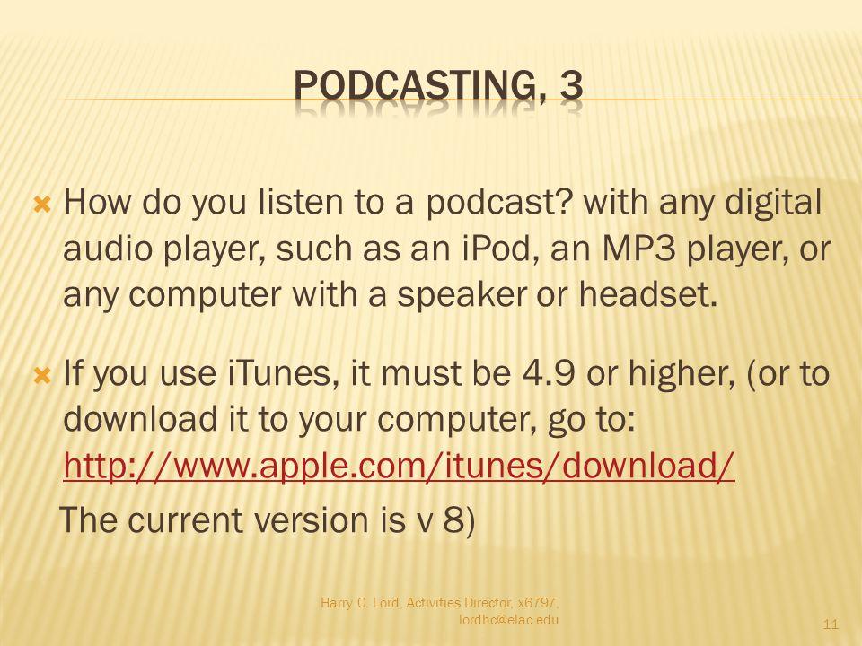  How do you listen to a podcast.