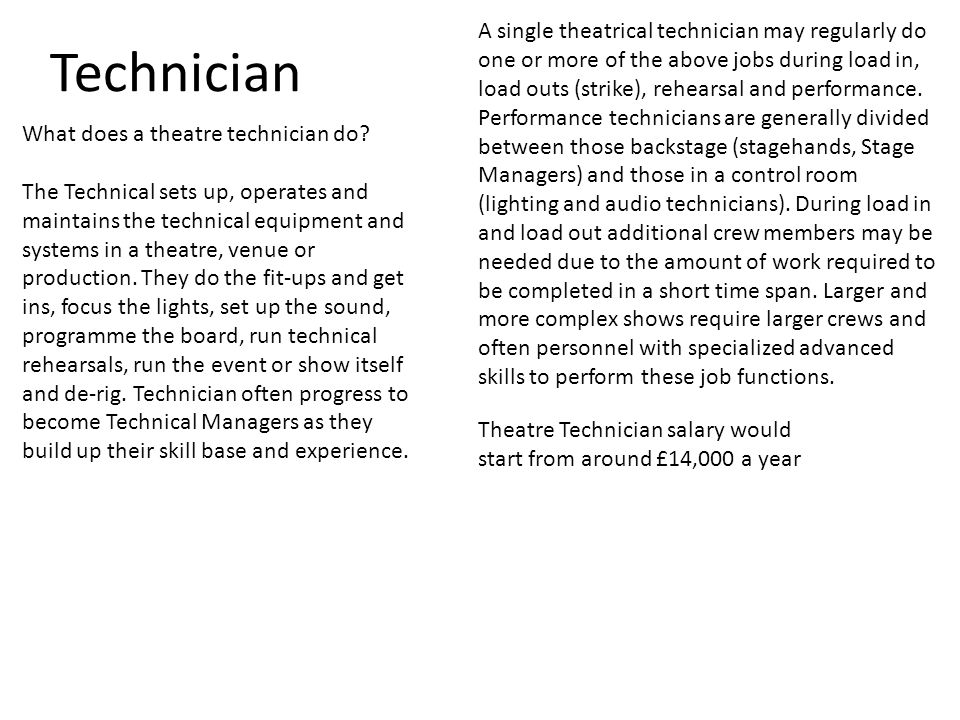 Technician What does a theatre technician do.