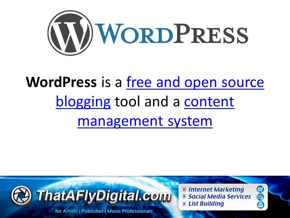 WordPress is a free and open source blogging tool and a content management systemfree and open source bloggingcontent management system