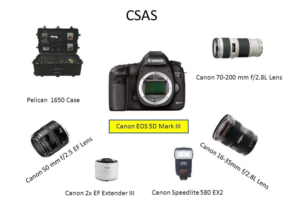 CSAS Canon EOS 5D Mark III Pelican 1650 Case Canon 50 mm f/2.5 EF Lens Canon 2x EF Extender III Canon 16-35mm f/2.8L Lens Canon 70-200 mm f/2.8L Lens