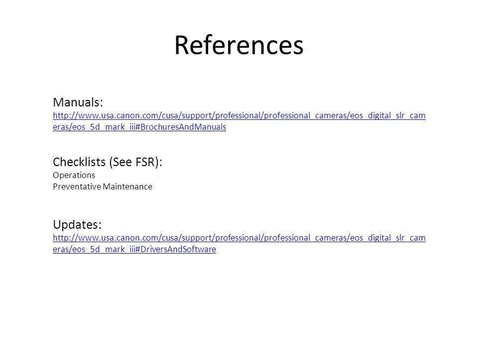 References Manuals: http://www.usa.canon.com/cusa/support/professional/professional_cameras/eos_digital_slr_cam eras/eos_5d_mark_iii#BrochuresAndManua