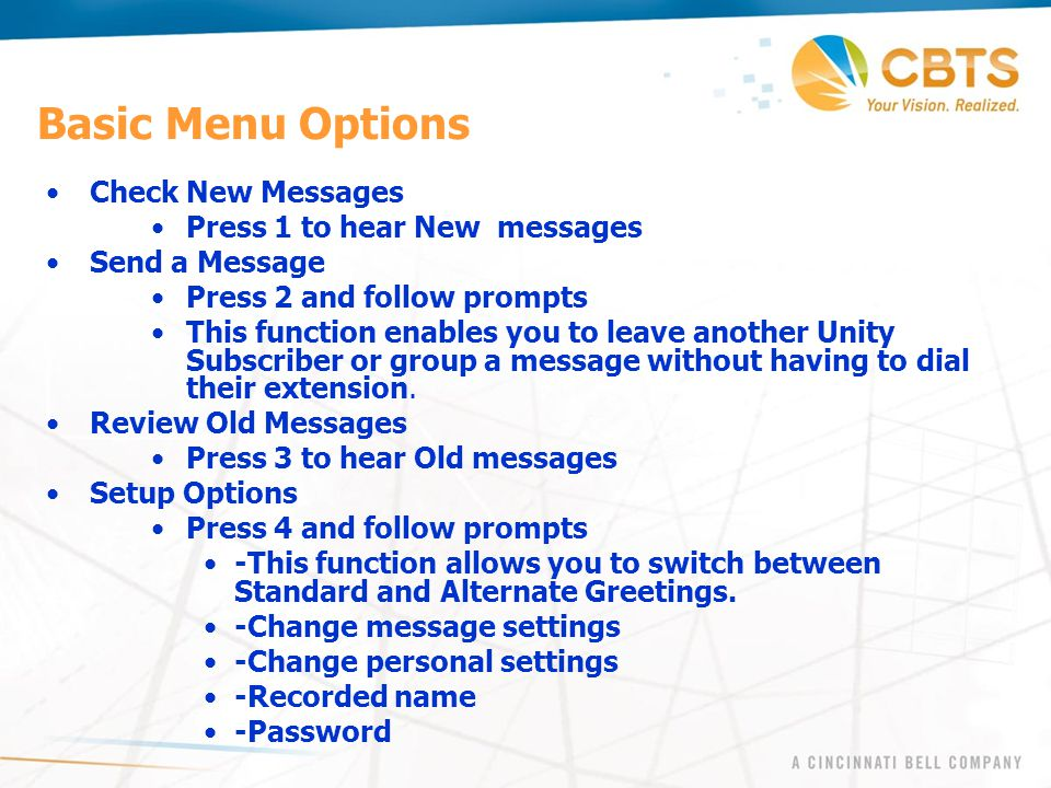 Basic Menu Options Check New Messages Press 1 to hear New messages Send a Message Press 2 and follow prompts This function enables you to leave anothe