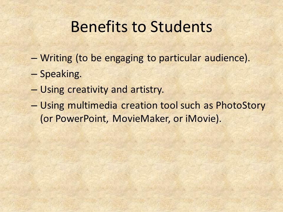 Benefits to Students – Writing (to be engaging to particular audience).