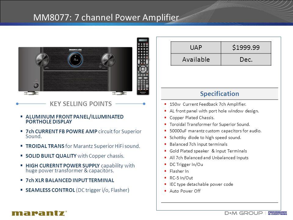 25 MM8077: 7 channel Power Amplifier KEY SELLING POINTS Specification  150w Current Feedback 7ch Amplifier.