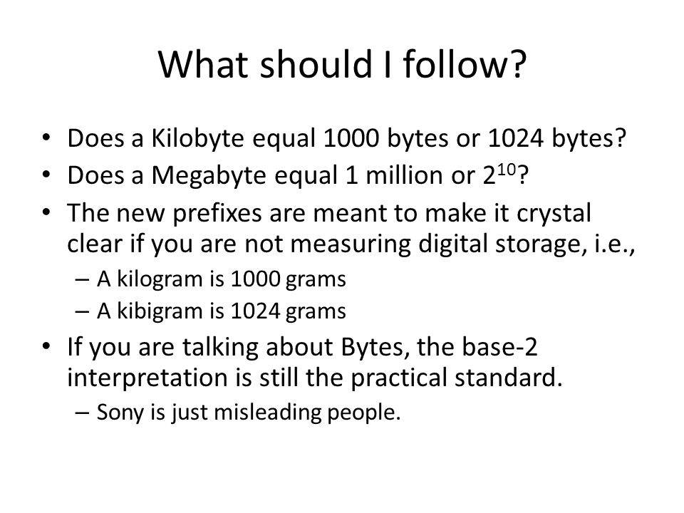 What should I follow. Does a Kilobyte equal 1000 bytes or 1024 bytes.