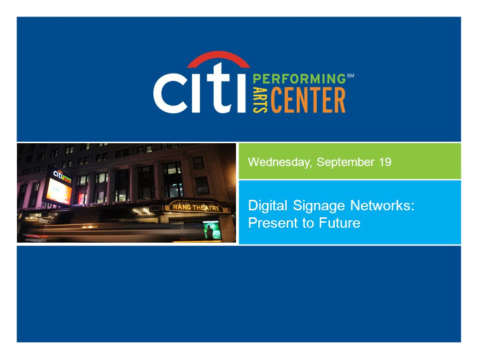 Digital Signage Networks: Present to Future Wednesday, September 19