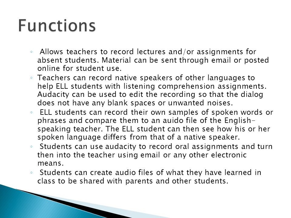 ◦ Allows teachers to record lectures and/or assignments for absent students.