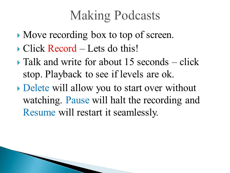  Move recording box to top of screen.  Click Record – Lets do this!  Talk and write for about 15 seconds – click stop. Playback to see if levels ar