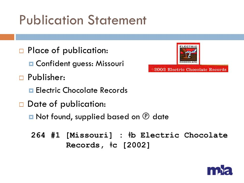 Publication Statement  Place of publication:  Confident guess: Missouri  Publisher:  Electric Chocolate Records  Date of publication:  Not found