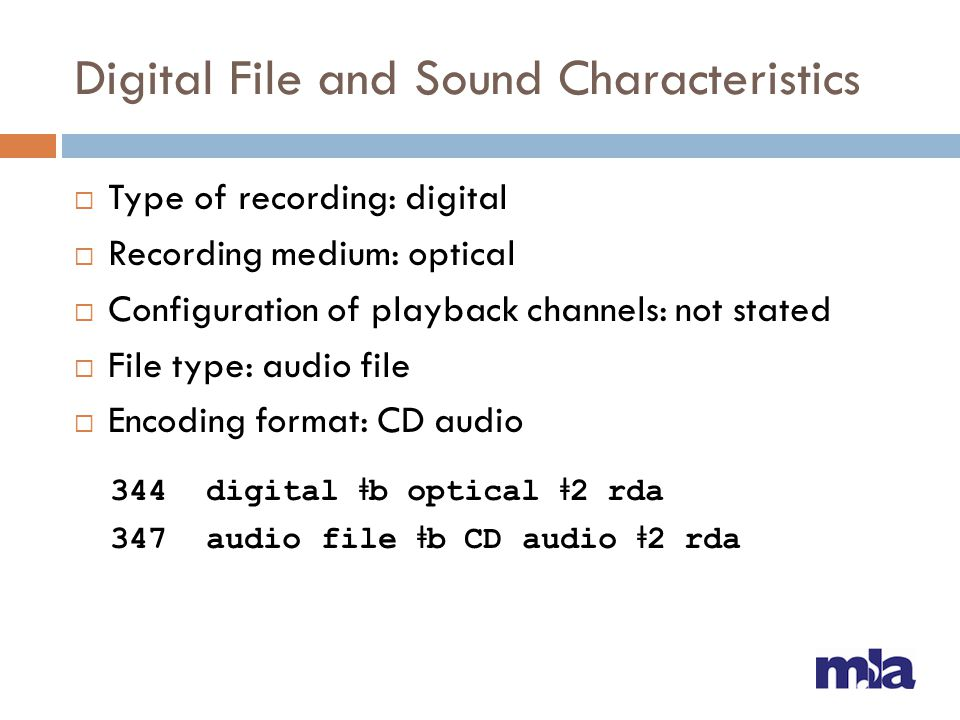 Digital File and Sound Characteristics  Type of recording: digital  Recording medium: optical  Configuration of playback channels: not stated  Fil