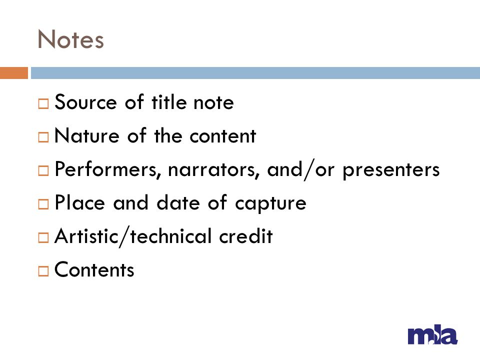Notes  Source of title note  Nature of the content  Performers, narrators, and/or presenters  Place and date of capture  Artistic/technical credi