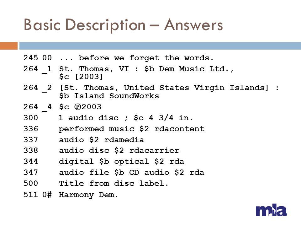 Basic Description – Answers 24500... before we forget the words. 264_1St. Thomas, VI : $b Dem Music Ltd., $c [2003] 264_2[St. Thomas, United States Vi