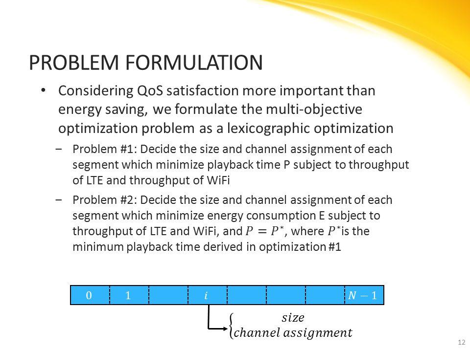 12 PROBLEM FORMULATION