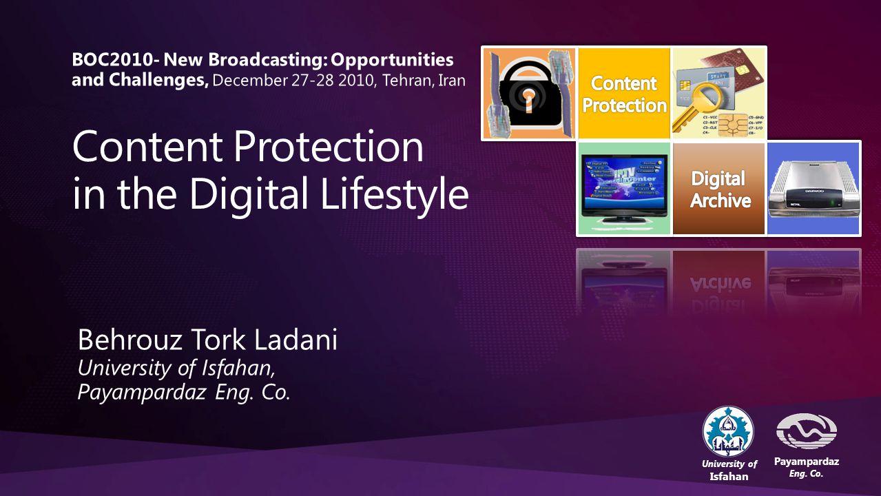 32 Content Protection in the Digital Lifestyle – Behrouz Tork LadaniBOC'2010, 27,28 Dec.