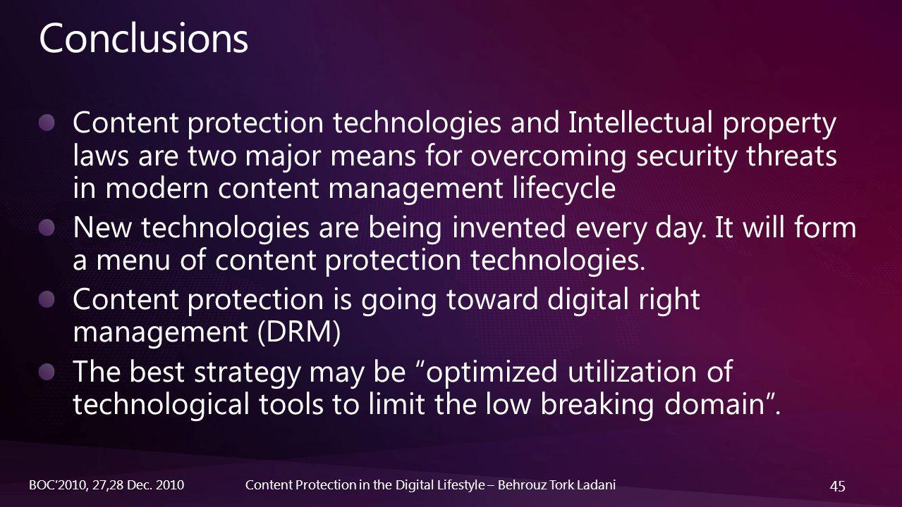 45 Content Protection in the Digital Lifestyle – Behrouz Tork LadaniBOC'2010, 27,28 Dec. 2010