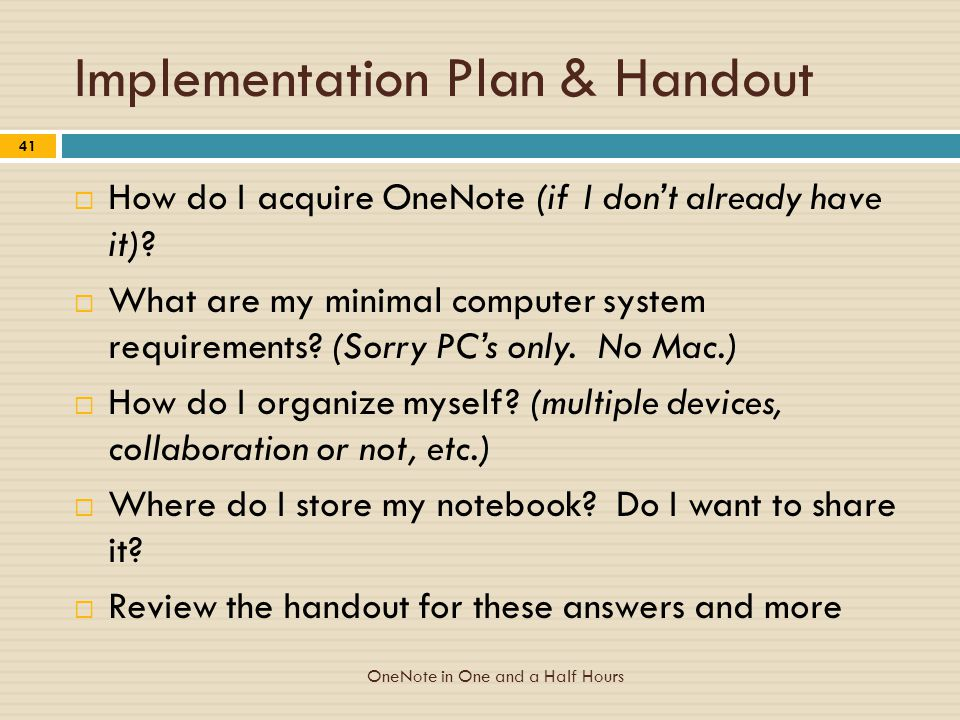 Implementation Plan & Handout OneNote in One and a Half Hours 41  How do I acquire OneNote (if I don't already have it).