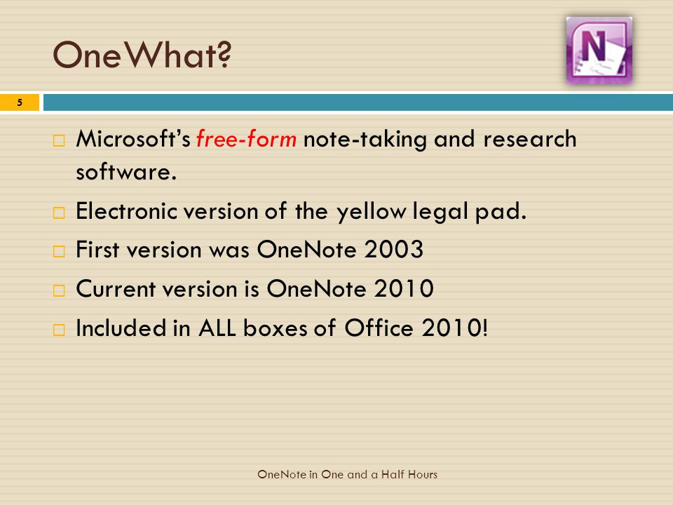 OneWhat. Microsoft's free-form note-taking and research software.