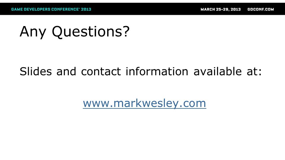Any Questions? Slides and contact information available at: www.markwesley.com