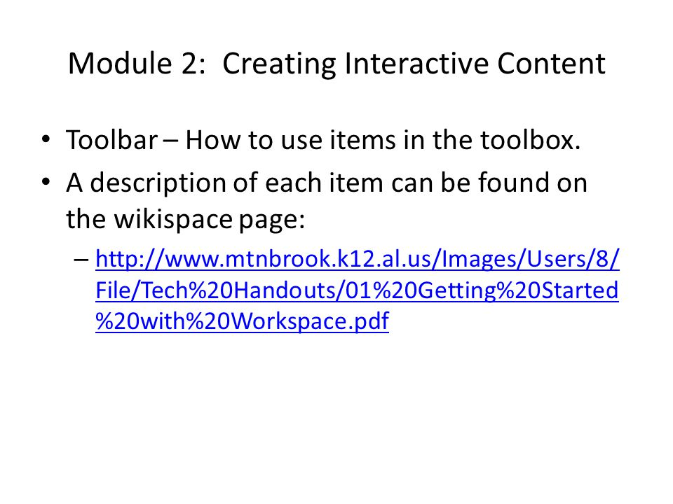 Module 2: Creating Interactive Content Toolbar – How to use items in the toolbox.
