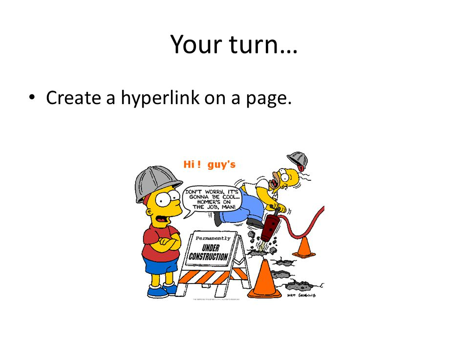 Your turn… Create a hyperlink on a page.