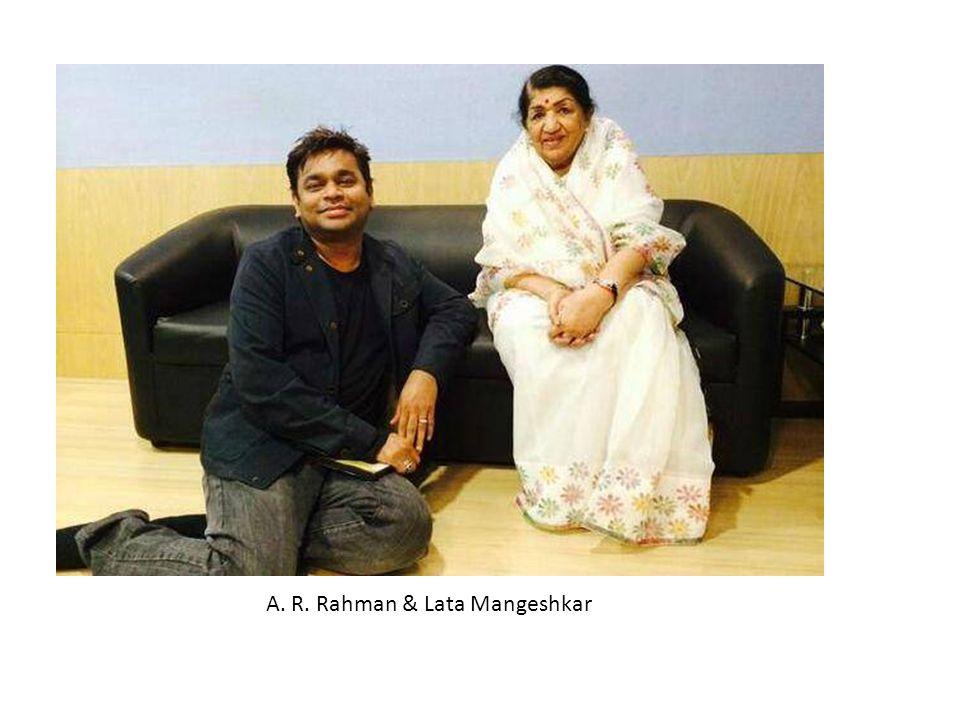 A. R. Rahman & Lata Mangeshkar